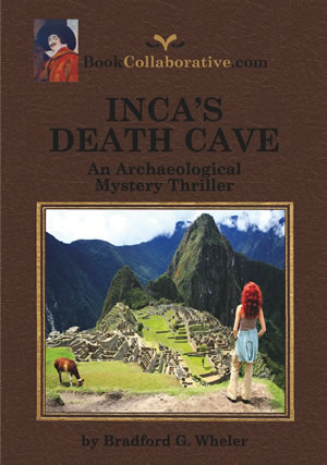 Inca's Death Cave: An Archaeological Mystery Thriller