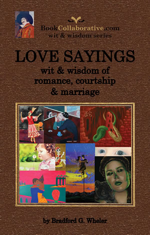 LOVE SAYINGS: wit & wisdom of romance, courtship and marriage