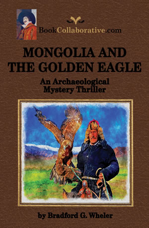 Mongolia and the Golden Eagle: An Archaeological Mystery Thriller