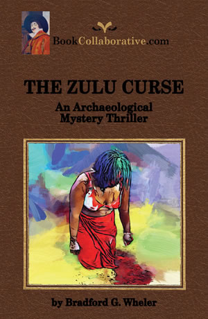 The Zulu Curse: An Archaeological Mystery Thriller